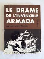 Le Drame De L'invincible Armada D'Alexander McKee - Histoire