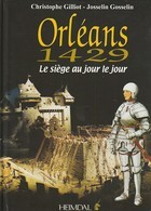 ORLEANS 1429 Le Siège Au Jour Le Jour Edit HEIMDAL  ( TTB état 620  Gr  80 PAGES ) - Histoire