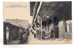 CPA - 52 - SAINT DIZIER - Café Du Commerce E. Pochon - Place D'Armes - La Terrasse - Animation - Pas Courante - - Saint Dizier