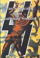Vlaamse Collaboratie 2de WO 'Van Syndicalist Tot Nationaal Socialist' Oostfronter SS Vlaanderen - 1939-45