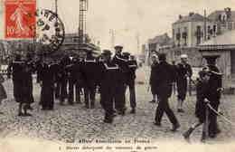 La Grande Guerre 1914-18    -   NOS ALLIES AMERICAINS EN FRANCE - Marins Débarquant Des Vaisseaux........ - Guerre 1914-18