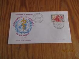 Enveloppe 1er Jour Saint-Pierre Et Miquelon Organisation Mondiale De La Santé 1968 - FDC