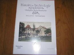 HISTOIRE ET ARCHEOLOGIE SPADOISES Sept 2005 Régionalisme Liège Spa Emile Binot Affaire De La Vieille France N Pirotte - Culture