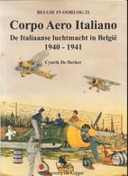 Corpo Aero Italiano. Italiaanse Vliegeniers In België In 1940/41 - Aviation
