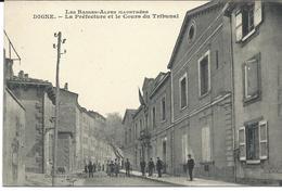 Digne La Prefecture Et Le Cours Du Tribunal - Digne