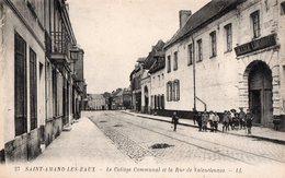 SAINT-AMAND-LES-EAUX  Le Collège Communal Et La Rue De Valenciennes - Saint Amand Les Eaux