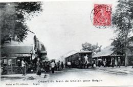 Départ Du Train De Cholon Pour Saïgon En 1905 - Vietnam