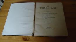 La Toison D'Or - Notes Sur L'institution  Et L'histoire De L'Ordre (voir Détails) - History