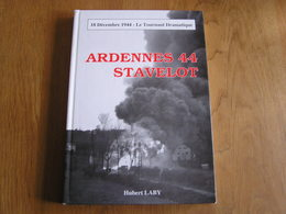 ARDENNES 44 STAVELOT Laby Guerre 40 45 Bataille Ardenne Peiper Trois Pont Tiger Aviation USAAF US Army Amblève Lodomez - Oorlog 1939-45