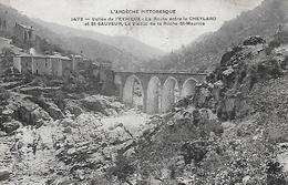 07)  Vallée De L'  EYRIEUX  - La Route Entre Le CHEYLARD Et St. SAUVEUR Le Viaduc De LA ROCHE ST. MAURICE - Le Cheylard