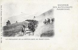 73)  MONT CENIS - Souvenir Des Alpes Haute Maurienne - Le Président De La République Au Mont Cenis - France