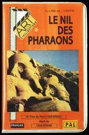 """""""LE NIL DES PHARAONS"""", De Pierre DEPARNAY, Récit De Léon ZITRONE - VHS - Ed. """"7 E Art Et Civilisations"""". - Documentari"""