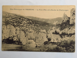 C. P. A. : 07 Sites Pittoresques De L'Ardèche : Le Pont D'Arc Et Le Rocher De Charlemagne - France