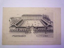 GP 2019 - 2201  MONTAUBAN  (Tarn-et-Garonne)  :  CASERNE  La HYRE   1916    XXXX - Montauban