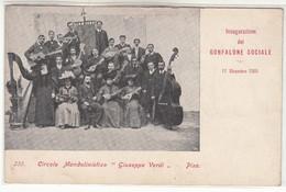 PISA CIRCOLO MANDOLINISTICO GIUSEPPE VERDI - INAUGURAZIONE DEL GONFALONE SOCIALE 1905 - CARTOLINA NON SPEDITA - Pisa
