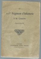 Fascicule De 38 Pages - Le 125è Régiment D'infanterie à La Guerre ( 1914/1918) - - Bpho3206 - 1914-18