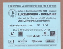 AC -  LUXEMBOURGvs ROMANIA FOOTBALL - SOCCER TICKET 16 OCTOBER 2002 EURO 2004 - GROUP 2 - Tickets D'entrée