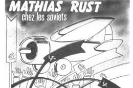 PIE-Z SDV-19-5238 : LA CARTE POSTALE TEMOIN DE SON TEMPS. SERIE EVENEMENT PAR E. QUENTIN. MATHIAS RUST CHEZ LES SOVIETS - Illustratori & Fotografie