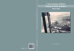 Belfort Avion Aviation Aéronautique Pégoud 1914 1918 Dirigeable Aérostation Guerre Aérienne Escadrille - Livres, BD, Revues