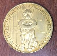 80 PERONNE HISTORIAL DE LA GRANDE GUERRE LE CHIEN MÉDAILLE ARTHUS BERTRAND 2007 JETON TOURISTIQUE MEDALS TOKENS COINS - Arthus Bertrand