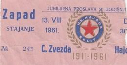 Ticket Fc Football NK Hajduk Split - FK Crvena Zvezda Beograd Belgrade  13.08.1961. Celebrating 50 Years Anniversary - Tickets D'entrée