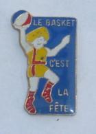 Pin's LE BASKET, C EST LA FETE  01 - Basketball