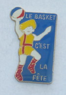 Pin's LE BASKET, C EST LA FETE  03 - Basketball