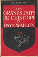 LES GRANDS FAITS DE L HISTOIRE DU PAYS WALLON, NELE MARIAN, EDITION MARECHAL LIEGE, IMPRIMERIE HEYVAERT BRUXELLES 1944 - Culture
