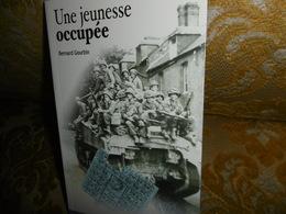 Bernard GOURBIN : Une JEUNESSE OCCUPEE , De L'ORNE Au BESSIN , 1940-1944 - Normandie