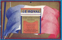 CARTON LE ROYAL TISSAGE DESTRE-CHERPIN ROANNE GARANTIE DE NUANCE RESISTANTE A L'EAU DE JAVEL AU LESSIVAGE MENAGER AUX IN - Pappschilder