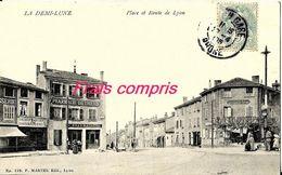 42 - La Demi-Lune - Place Et Route De Lyon - 1905 - France
