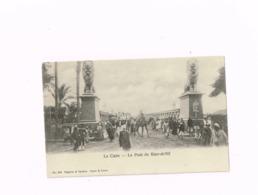Le Pont De Kasr El Nil. - Cairo
