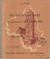 Les Bureaux De Poste De L'Aveyron 1695-1876 Pothion Marques Postales Et Oblitérations - France