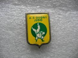 Pin's Club De Judo De L'AS DUGNY (Dépt 93) - Judo
