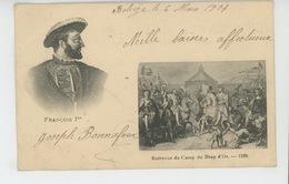 CELEBRITES - FRANÇOIS 1er - Entrevue Du Camp Du Drap D'Or - 1520 (situé à BALINGHEM - 62) - Personnages Historiques