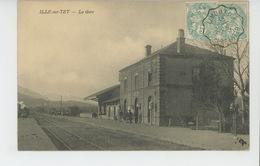 ILLE SUR TET - La Gare - Other Municipalities