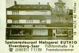 1 Altes Gasthausetikett, Speiserestaurant Metzgerei Fremdenz. Ruthig, Elversberg-Saar, Fichtenstraße 7a #336 - Matchbox Labels
