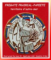 SUPER PIN'S MARINE NATIONALE - FREGATE PRAIRIAL : Le Prairial Est Un Navire De Surveillance En POLYNESIE FRANCAISE D=2,5 - Army