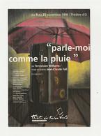 MONTPELLIER Carte Postale Publicitaire THEATRE D'O En 1999 PARLE MOI COMME LA PLUIE - Théâtre