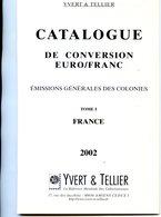 Catalogue  Yvert Et Tellier - Conversion EURO/FRANC - Tome 1 France - France