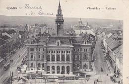 AK Ujvidék - Városháza Rathaus - Feldpost - Von Der Armee Im Felde - Felülvizsgálva über Budapest - Ca. 1915 (45930) - Ungarn
