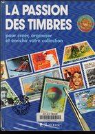Ouvrage De Vulgarisation : La Passion Des Timbres Larousse 94 P 1990 - Autres