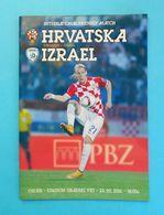 CROATIA Vs ISRAEL - 2016. Friendly Football Match Programme Soccer Fussball Programm Calcio Programma Kroatien Croazia - Tickets D'entrée