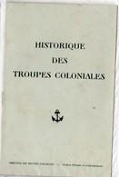 Plaquette: HISTORIQUE DES TROUPES COLONIALES   Sd (>1939.)..(PPP11505) - Dokumente