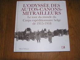 L'ODYSSEE DES AUTOS CANONS MITRAILLEURS Guerre 14 18 ACM Auto Canon Mitrailleuse Corps Expéditionnaire Russie Armée - War 1914-18