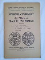 Onzième Centenaire De L'abbaye De Beaulieu En Limousin. Société Scientifique, Historique Et Archéologique De La Corrèze - Limousin