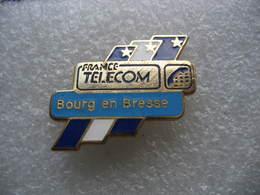 Pin's De L'agence France Telecom De La Ville De Bourg En Bresse - Telecom De Francia