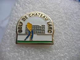 Pin's Du Golf Sainte Victoire De Chateau Larc (Dépt 13) - Golf