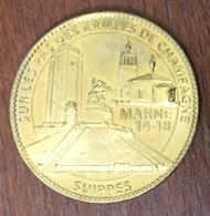 51 SUIPPES ARMÉES DE CHAMPAGNE 14-18 MÉDAILLE SOUVENIR ARTHUS BERTRAND 2008 JETON TOURISTIQUE MEDALS TOKENS COINS - 2008