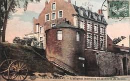 59 - Cambrai - L'Hôpital Militaire Et La Porte De Selles (colorisée) - Cambrai